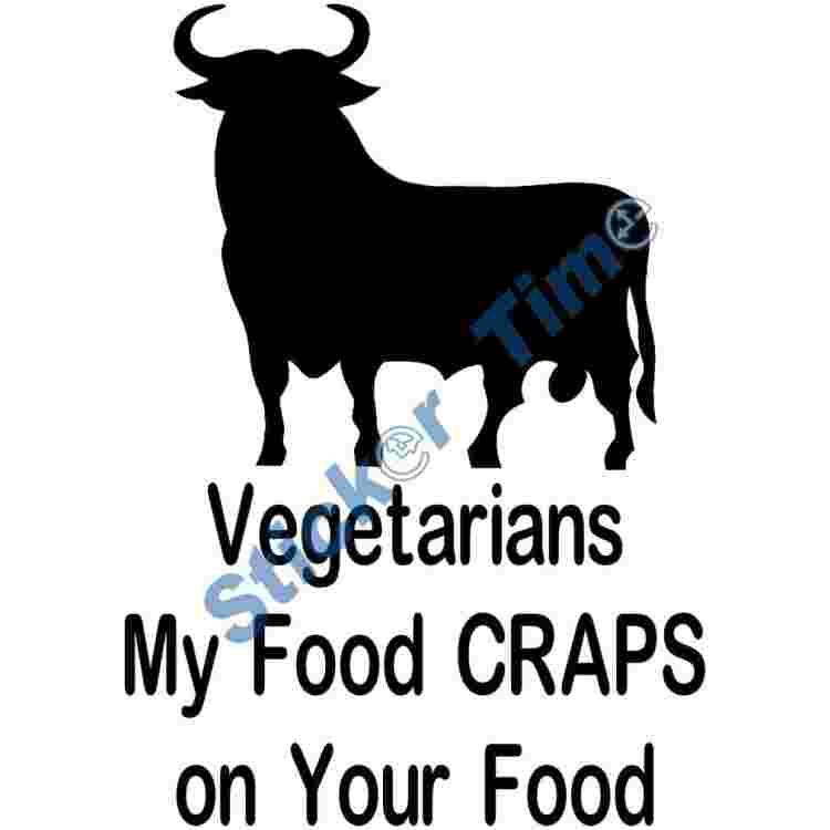 Vegetarians My Food Craps on Your Food